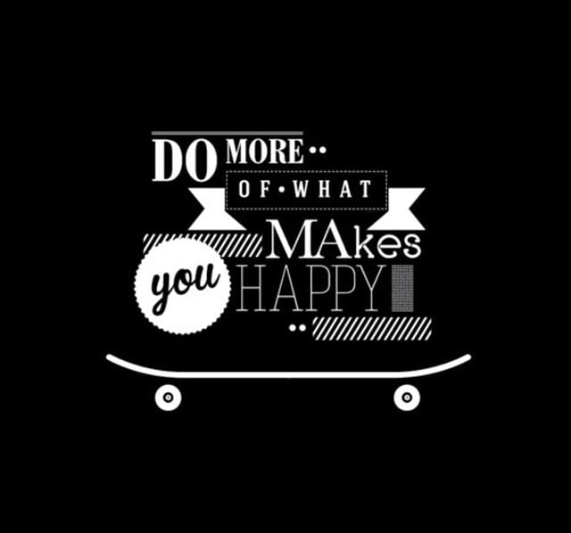 skateboard-sayings-do-more-of-what-makes-you-happy
