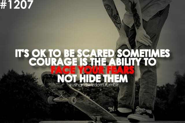 skateboarding-quotes-its-ok-to-be-scared-sometimes
