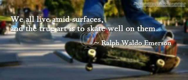 skateboarding-quotes-we-all-live-amid-surfaces-and-the-true-art-is-to-skate-well-on-them